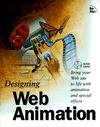 Designing Web Animation: With CDROM - New Riders Development Group, David Miller