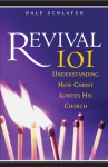 Revival 101: Understanding How Christ Ignites His Church - Dale Schlafer, Bill Thrall, Bruce McNicol, John S. Lynch
