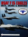 USAF F-15 Eagles: Units, Colors & Markings - Don Logan