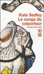 Le Songe du colporteur - Kate Sedley, Justine de Reyniès