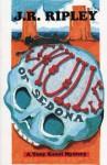 Skulls of Sedona: A Tony Kozol Mystery - J.R. Ripley