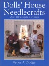 Doll's House Needlecrafts: Over 250 Projects in 1/12 Scale - Venus A. Dodge, Dodge, Sue Hawkins