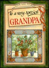 To a Very Special Grandpa (To Give and to Keep) (To-Give-and-to-Keep) - Pam Brown, Juliette Clarke
