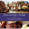 Daughter of York - Anne Easter Smith, Rosalyn Landor