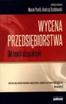 Wycena Przedsiębiorstwa. Od teorii do praktyki - Marek Panfil, Andrzej Szablewski