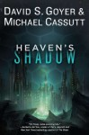 Heaven's Shadow - David S. Goyer, Michael Cassutt