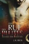 Der Ruf des Blutes: Die Allianz der Schatten, Band 1 - J.K. Beck, Katrin Reichardt