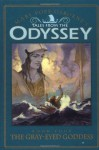 The Gray-eyed Goddess (Odyssey #4) - Mary Pope Osborne, Homer, Troy Howell