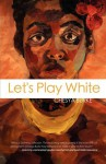 Let's Play White - Chesya Burke