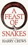 A Feast Of Snakes - Harry Crews