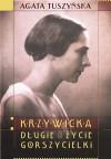 Krzywicka. Długie życie gorszycielki - Agata Tuszyńska