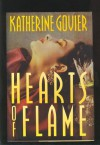Hearts Of Flame - Katherine Govier