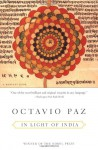 In Light of India - Octavio Paz, Eliot Weinberger