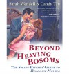 Beyond Heaving Bosoms: The Smart Bitches' Guide to Romance Novels - Sarah Wendell, Candy Tan
