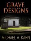 GRAVE DESIGNS (Rachel Gold Mystery) - Michael Kahn