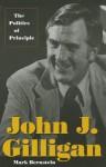 John J. Gilligan: The Politics of Principle - Mark Bernstein