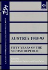 Austria 1945-95: Fifty Years of the Second Republic (Association for the Study of German Politics) - Kurt Richard Luther