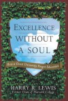 Excellence Without a Soul: How a Great University Forgot Education - Harry Lewis
