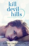 Kill Devil Hills - Sarah Darlington