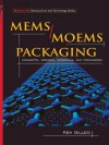 MEMS/MOEM Packaging (Mcgraw-Hill Nanoscience and Technology) - Ken Gilleo