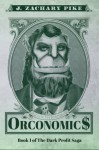 Orconomics: A Satire - J. Zachary Pike