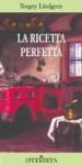 La ricetta perfetta - Torgny Lindgren, Carmen Giorgetti Cima