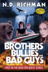Brothers, Bullies and Bad Guys - N.D. Richman