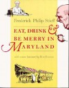 Eat, Drink, and Be Merry in Maryland - Frederick Philip Stieff, Edwin Tunis