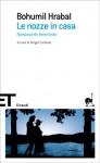 Le nozze in casa - Bohumil Hrabal, Alessandra Trevisan