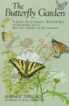 By Mathew Tekulsky The Butterfly Garden: Turning Your Garden, Window Box, or Backyard into a Beautiful Home for Butterf (1st First Edition) [Paperback] - Mathew Tekulsky