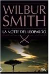 La notte del leopardo - Wilbur Smith