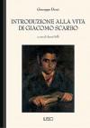 Introduzione alla vita di Giacomo Scarbo - Giuseppe Dessì, Anna Dolfi