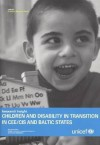 Children and Disability in Transition in Cee Cis and Baltic States - United Nations