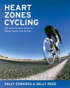 Heart Zones Cycling: The Avid Cyclist's Guide to Riding Faster and Farther - Sally Edwards, Sally Reed