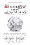 The Naked Truth About Self-Publishing: Updated & Revised Second Edition - Jana DeLeon, Tina Folsom, Colleen Gleason, Jane Graves, Debra Holland, Dorien Kelly, Theresa Ragan, Denise Grover Swank, Jasinda Wilder