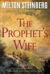 The Prophet's Wife - Milton Steinberg, Harold S. Kushner, Norma Rosen, Ari L. Goldman, Steinberg Milton