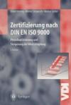 Zertifizierung nach DIN EN ISO 9000: Prozessoptimierung und Steigerung der Wertschöpfung - Ekbert Hering, Werner Steparsch, Markus Linder