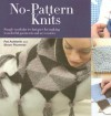 No Pattern Knits: Simple Modular Techniques For Making Wonderful Garments And Accessories - Pat Ashforth