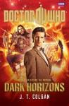 Doctor Who: Dark Horizons by J.T. Colgan (2012) Hardcover - J.T. Colgan