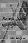 Broken Walls - Alex Tempera