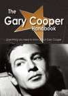 The Gary Cooper Handbook - Everything You Need to Know about Gary Cooper - Emily Smith