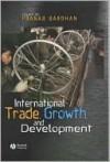 International Trade. Growth, and Development - Pranab Bardhan