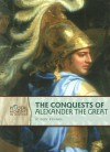 The Conquests of Alexander the Great (Revised Edition) - Alison Behnke
