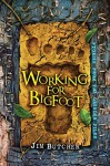 Working for Bigfoot - Jim Butcher, Vincent Chong