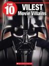 The 10 Vilest Movie Villains - Jack Booth, Jeffrey D. Wilhelm