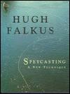 Speycasting: A New Technique - Hugh Falkus