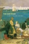 The Kiso Road: The Life and Times of Shimazaki Toson - William E. Naff, J. Thomas Rimer