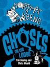 Mortimer Keene: Ghosts on the Loose - Tim Healey