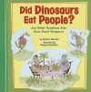 Did Dinosaurs Eat People?: And Other Questions Kids Have about Dinosaurs - Donna H. Bowman, Marjorie Dumortier