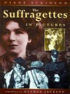 The Suffragettes In Pictures - Diane Atkinson